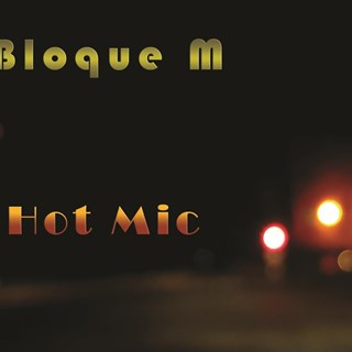 Hot Mic by Bloque M Download