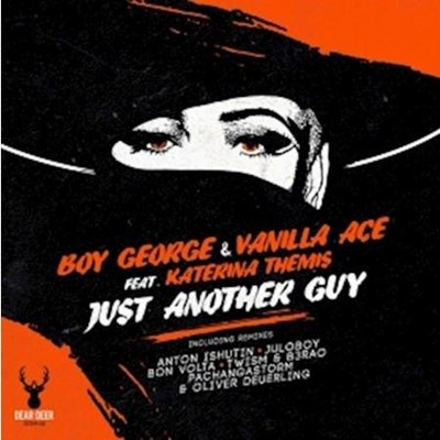 Boy George & Vanilla Ace ft Katerina Themis - Just Another Guy (Bon Volta Remix)