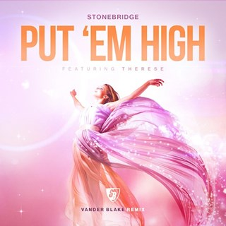 Put Em High by Stonebridge ft Therese Download