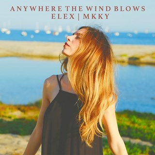 Anywhere The Wind Blows by Elex & Mkky Download