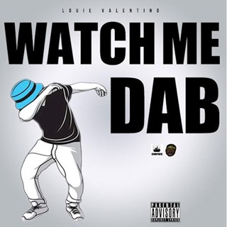 Watch Me Dab by Louie Valentino Download