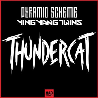 Thundercat by Pyramid Scheme & Ying Yang Twins Download
