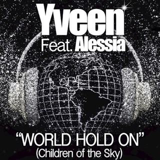 World Hold On by Yveen ft Alessia Download