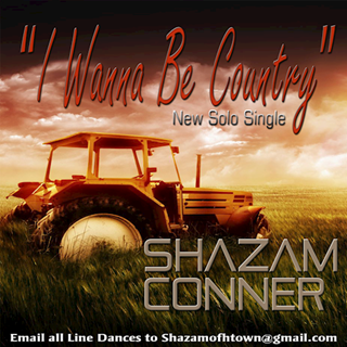 I Wanna Be Country by Shazam Conner Download