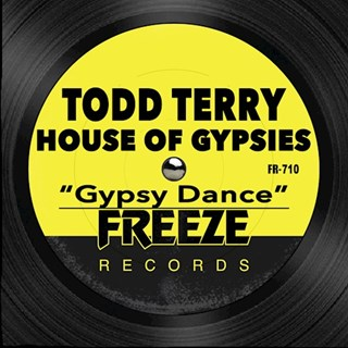 Gypsy Dance by Todd Terry & House Of Gypsies Download
