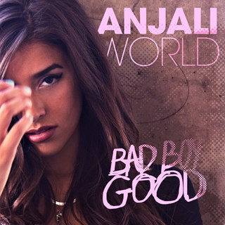 Bad Boy Good by Anjali World Download