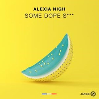 Some Dope Shit by Alexia Nigh Download