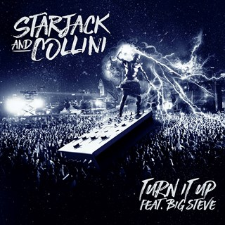 Turn It Up by Starjack & Collini ft Big Steve Download