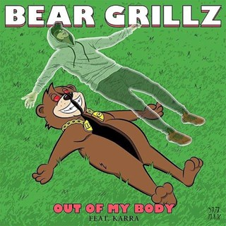 Out Of My Body by Bear Grillz ft Karra Download