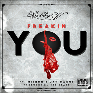 Freakin You by Bobby Valentino ft Mishon & Jay Owens Download