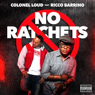 No Ratchets by Colonel Loud ft Ricco Barrino Download
