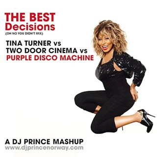 The Best Decisions by Tina Turner vs Two Door Cinema Download