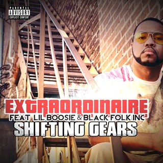 Shifting Gears by Extraordinaire ft Lil Boosie & Bfi Download