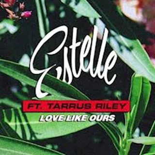 Love Like Ours by Estelle ft Tarrus Riley Download