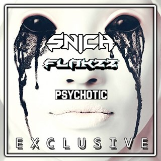 Psychotic by Snich X Flakzz Download