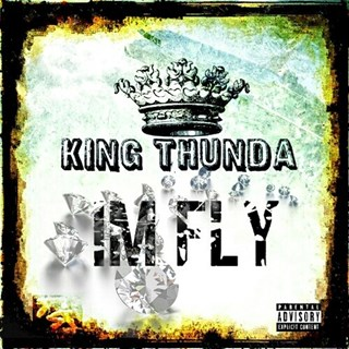 Im Fly by King Thunda Download