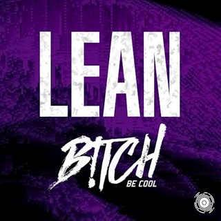 Lean by Bitch Be Cool Download