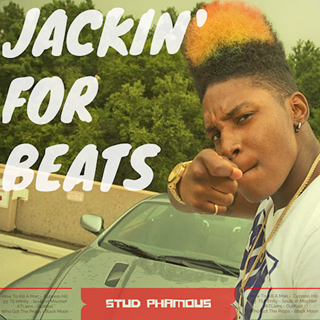 Jackin For Beats by Stud Phamous Download