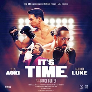 Its Time by Steve Aoki & Laidback Luke ft Bruce Buffer Download