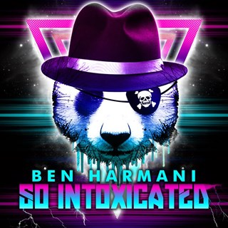 So Intoxicated by Ben Harmani Download