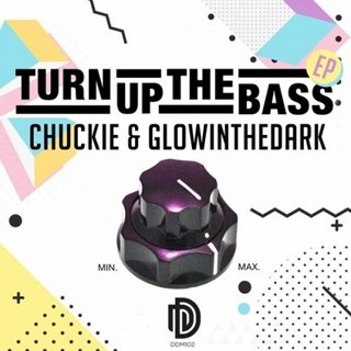 Turn Up The Bass by Chuckie & Glow In The Dark Download