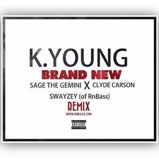 Brand New by K Young, Sage The Gemini & Clyde Carson Download