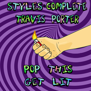 Pop This Get Lit by Styles & Complete ft Travis Porter Download
