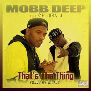 Thats The Thing by Mobb Deep ft Melissa J Download