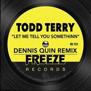 Let Me Tell You Somethinn by Todd Terry & Dms Download