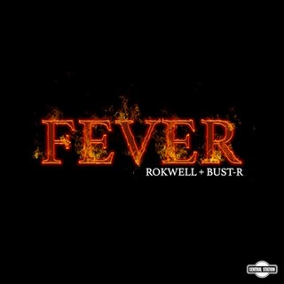 Fever by Rokwell & Bust R Download