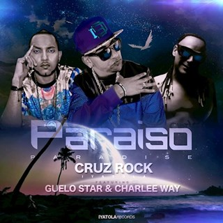 Paraiso by Guelo Star ft Cruz Rock & Charlee Way Download