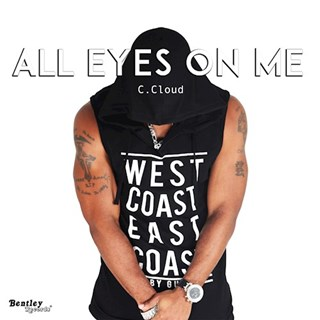 All Eyes On Me by C Cloud Download