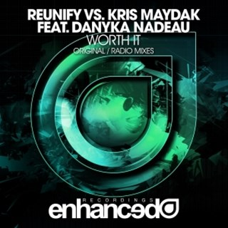 Worth It by Reunify vs Kris Maydak ft Danyka Nadeau Download