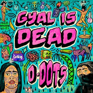 Gyal Is Dead by D Dots Download