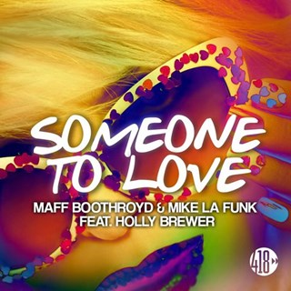 Someone To Love by Mike La Funk, Maff Boothroyd ft Holly Brewer Download