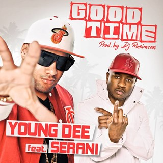 Good Time by Young Dee ft Serani Download