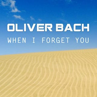 When I Forget You by Oliver Bach Download