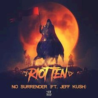 No Surrender by Riot Ten ft Jeff Kush Download