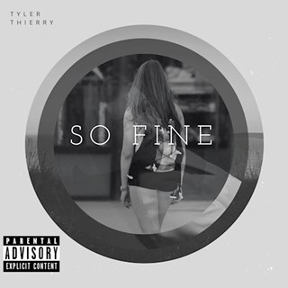 So Fine by Tyler Thierry Download