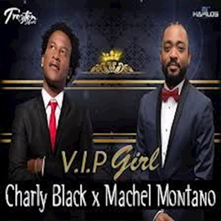 VIP Gurl by Machel Montano & Charly Black Download
