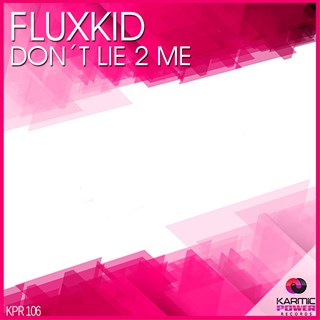 Dont Lie 2 Me by Flux Kid Download