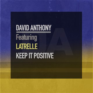 Keep It Positive by David Anthony ft Latrelle Download