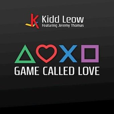 Kidd Leow ft Jeremy Thomas - Game Called Love (Club Edit Clean)