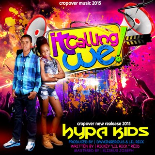 It Callin We by Hypa Kidz Download