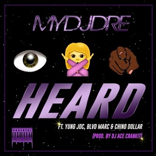 I Know You Heard by Mydjdre ft Yung Joc X Blvd Marc X Chino Dollar Download