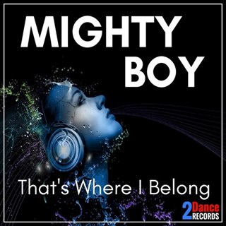 Thats Where I Belong by Mighty Boy Download