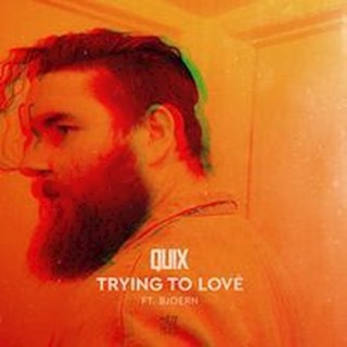 Trying To Love by Quix ft Bjoern Download