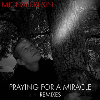 Praying For A Miracle by Michael Resin Download