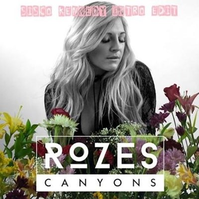 Rozes - Canyons (Sisco Kennedy Intro Edit)