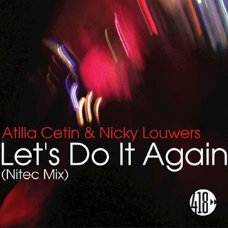 Lets Do It Again by Atilla Cetin ft Nicky Louwers Download